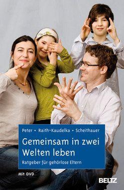 Gemeinsam in zwei Welten leben von Peter,  Charlotte, Raith-Kaudelka,  Stephanie, Scheithauer,  Herbert