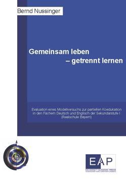 Gemeinsam leben – getrennt lernen von Nussinger,  Bernd