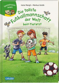 Gemeinsam lesen: Die tollste Fußballmannschaft der Welt beim Tierarzt von Grolik,  Markus, Margil,  Irene
