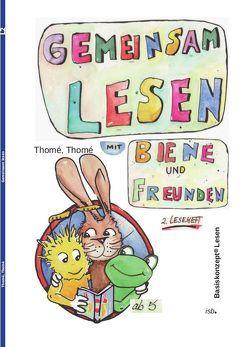 Gemeinsam lesen mit Biene und Freunden von Orie,  D., Thomé,  Dorothea, Thomé,  Günther