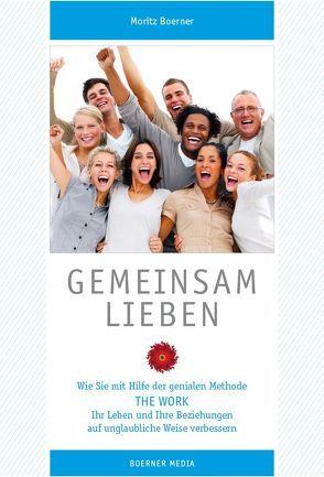 Gemeinsam Lieben von Boerner,  Moritz, Byron,  Katie