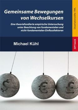 Gemeinsame Bewegungen von Wechselkursen von Kühl,  Michael