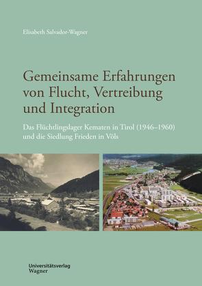 Gemeinsame Erfahrungen von Flucht, Vertreibung und Integration von Salvador-Wagner,  Elisabeth