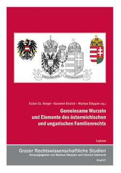 Gemeinsame Wurzeln und Elemente des österreichischen und ungarischen Familienrechts von Herger,  Eszter Cs., Kissich,  Susanne, Steppan,  Markus