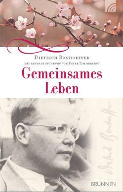 Gemeinsames Leben von Bonhoeffer,  Dietrich, Zimmerling,  Peter