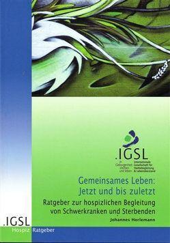 Gemeinsames Leben: Jetzt und bis zuletzt von Horlemann,  Johannes