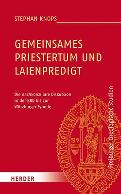 Gemeinsames Priestertum und Laienpredigt von Knops,  Stephan