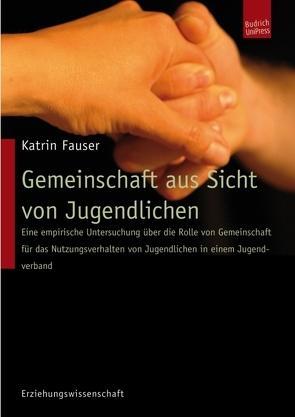 Gemeinschaft aus Sicht von Jugendlichen von Fauser,  Katrin