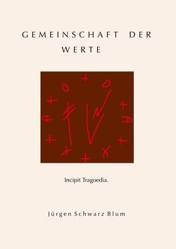 Gemeinschaft der Werte von Schwarz Blum,  Jürgen