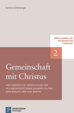 Gemeinschaft mit Christus von Hofheinz,  Marco, Plasger,  Georg, Schönberger,  Dennis, Weinrich,  Michael