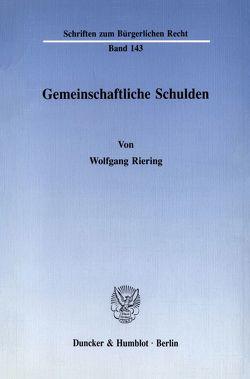 Gemeinschaftliche Schulden. von Riering,  Wolfgang