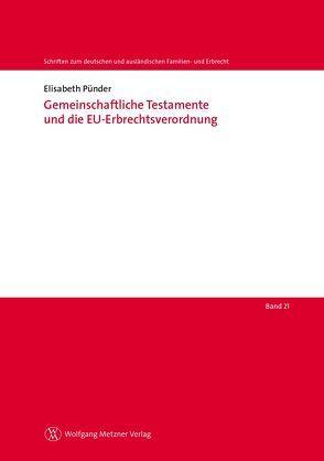 Gemeinschaftliche Testamente und die EU-Erbrechtsverordnung von Pünder,  Elisabeth