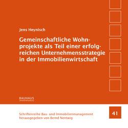 Gemeinschaftliche Wohnprojekte als Teil einer erfolgreichen Unternehmensstrategie in der Immobilienwirtschaft von Heynisch,  Jens