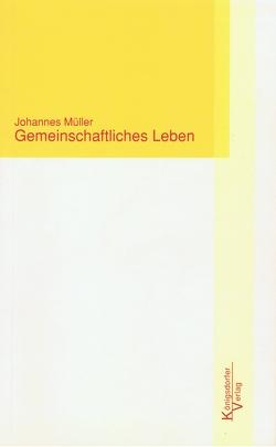 Gemeinschaftliches Leben von Dietzfelbinger,  Konrad, Mueller,  Johannes, Müller,  Margarete