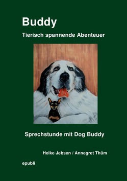 Gemeinschaftsprojekt der Facebook® Gruppe Heike Jebsen / Buddy  Tierisch spannende Abenteuer von Jebsen,  Heike