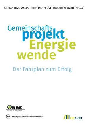 Gemeinschaftsprojekt Energiewende von Bartosch,  Ulrich, Hennicke,  Peter, Weicker,  Hubert