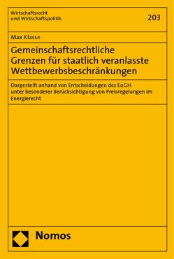 Gemeinschaftsrechtliche Grenzen für staatlich veranlasste Wettbewerbsbeschränkungen von Klasse,  Max