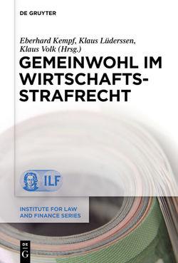 Gemeinwohl im Wirtschaftsstrafrecht von Kempf,  Eberhard, Lüderssen,  Klaus, Volk,  Klaus