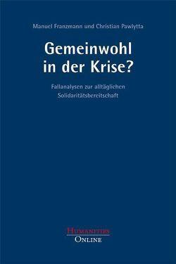 Gemeinwohl in der Krise? von Franzmann,  Manuel, Neuendorff,  Hartmut, Pawlytta,  Christian