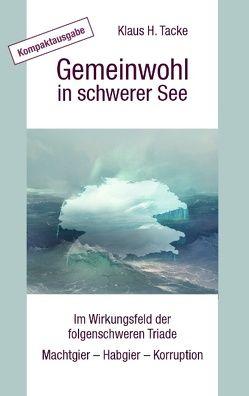 Gemeinwohl in schwerer See – Kompaktausgabe von Tacke,  Klaus H.