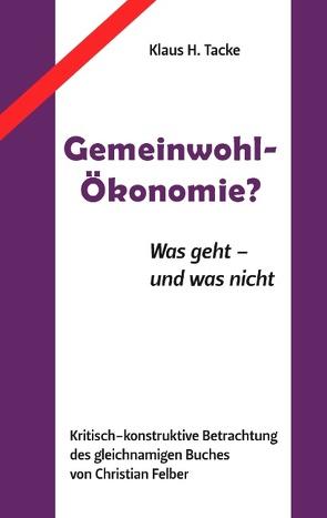 Gemeinwohl-Ökonomie? von Tacke,  Klaus H.