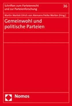 Gemeinwohl und politische Parteien von Alemann,  Ulrich von, Merten,  Heike, Morlok,  Martin