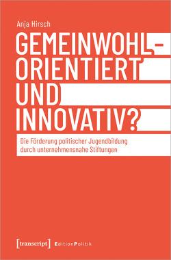 Gemeinwohlorientiert und innovativ? von Hirsch,  Anja