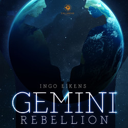 Gemini Rebellion von Eikens,  Ingo, Walther,  Christopher