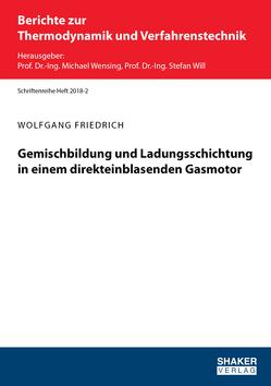 Gemischbildung und Ladungsschichtung in einem direkteinblasenden Gasmotor von Friedrich,  Wolfgang