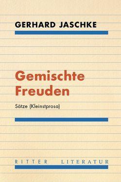 Gemischte Freuden von Jaschke,  Gerhard