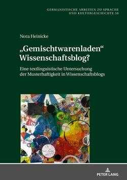 «Gemischtwarenladen» Wissenschaftsblog? von Heinicke,  Nora