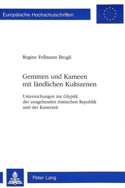Gemmen und Kameen mit ländlichen Kultszenen von Fellmann Brogli,  Regine