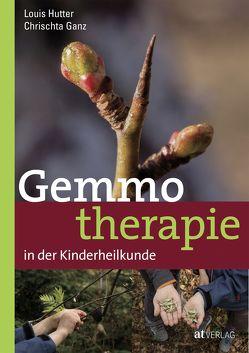 Gemmotherapie in der Kinderheilkunde – eBook von Egli,  Rahel, Ganz,  Chrischta, Gerber,  Adrian, Hutter,  Louis