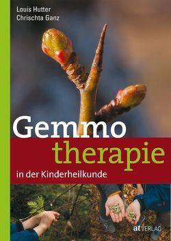 Gemmotherapie in der Kinderheilkunde von Egli,  Rahel, Ganz,  Chrischta, Gerber,  Adrian, Hutter,  Louis