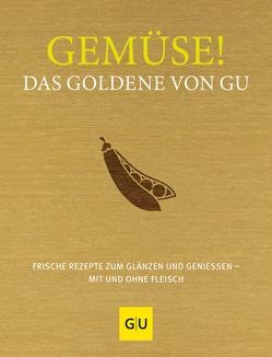 Gemüse! Das Goldene von GU von Andreas,  Adriane, Gronau,  Stefanie