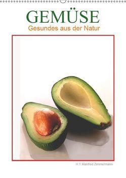Gemüse – Gesundes aus der Natur (Wandkalender 2019 DIN A2 hoch) von Zimmermann,  H.T.Manfred