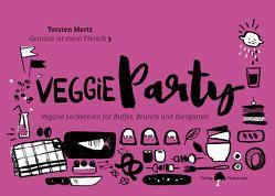Gemüse ist mein Fleisch 3 – Veggieparty von Mertz, Torsten