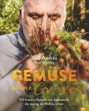 Gemüse ohne Grenzen von Andrés,  José, Goulding,  Matt, Hunke-Wormser,  Annegret, Theis-Passaro,  Claudia
