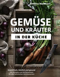 Gemüse und Kräuter in der Küche – Kindle-Version von Matthaei,  Bettina, Schwertner,  Justyna
