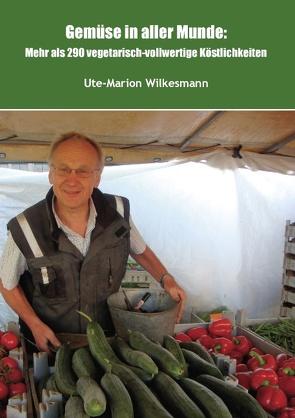 Gemüse in aller Munde von Wilkesmann,  Ute-Marion