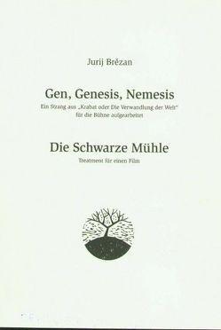 Gen, Genesis, Nemesis /Die Schwarze Mühle von Brezan,  Jurij
