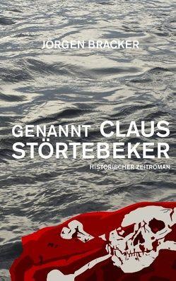 Genannt Claus Störtebeker von Bracker,  Jörgen