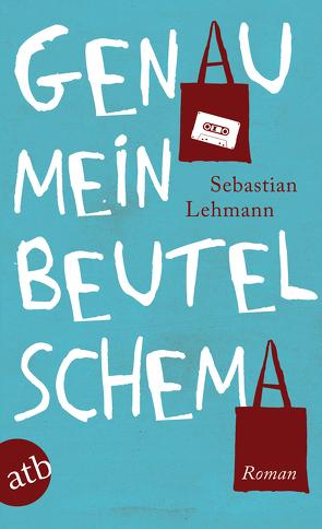 Genau mein Beutelschema von Lehmann,  Sebastian