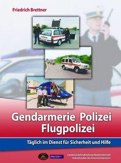 Gendarmerie, Polizei, Flugpolizei von Brettner,  Friedrich