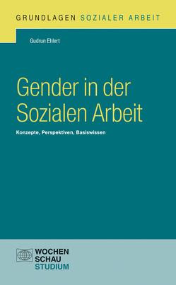 Gender in der Sozialen Arbeit von Ehlert,  Gudrun