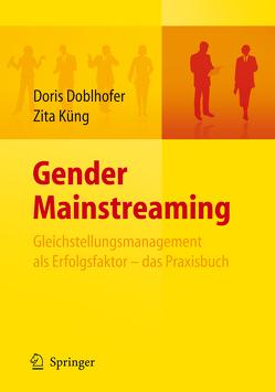Gender Mainstreaming – Gleichstellungsmanagement als Erfolgsfaktor – das Praxisbuch von Doblhofer,  Doris, Küng,  Zita