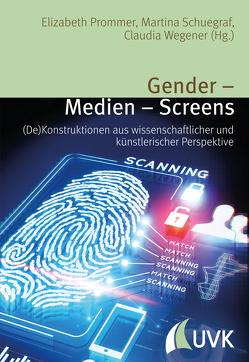 Gender – Medien – Screens von Prommer,  Elizabeth, Schuegraf,  Martina, Wegener,  Claudia