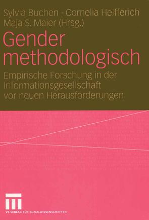 Gender methodologisch von Buchen,  Sylvia, Helfferich,  Cornelia, Maier,  Maja S.