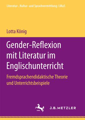 Gender-Reflexion mit Literatur im Englischunterricht von König,  Lotta