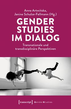 Gender Studies im Dialog von Artwinska,  Anna Karolina, Schulze-Fellmann,  Janine